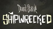 Don't Starve - Shipwrecked