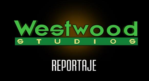 Reportaje de Estudios M�ticos: Westwood Studios