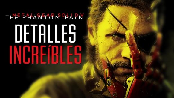 Reportaje de Metal Gear Solid V y sus Detalles Incre�bles