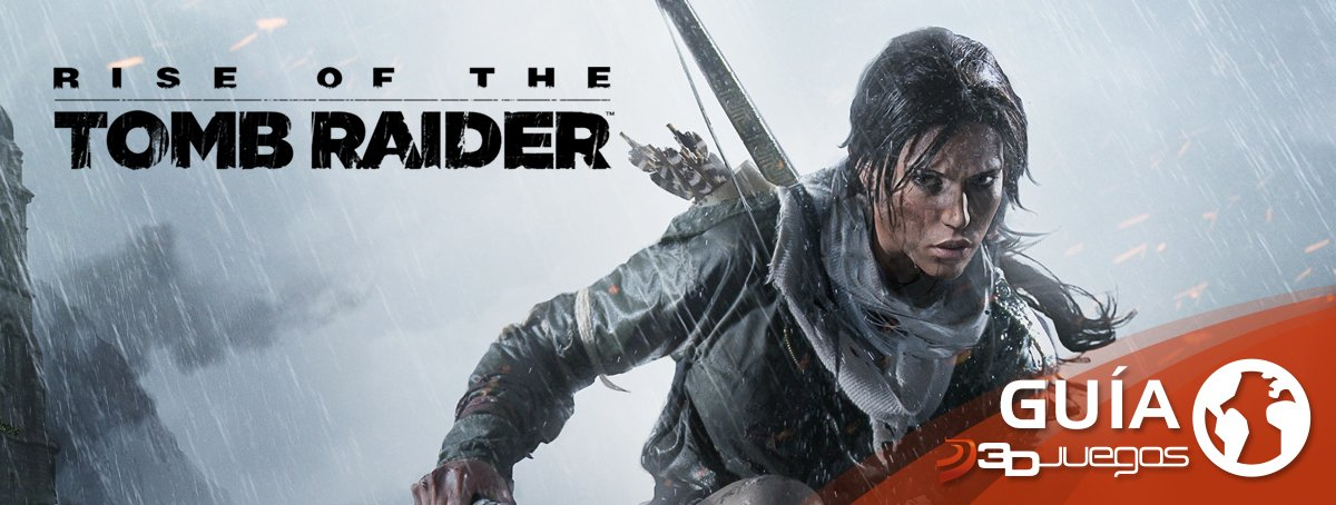 Gu�a de Rise of the Tomb Raider