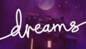 ¡Hecho para compartir! Dreams nos recuerda su estreno inminente en su tráiler de lanzamiento