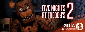 Guía completa de Five Nights at Freddy's 2