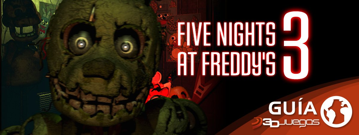 Gu�a de Five Nights at Freddy's 3