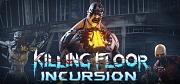 Killing Floor: Incursion PC