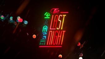 Video The Last Night, Teaser Tráiler