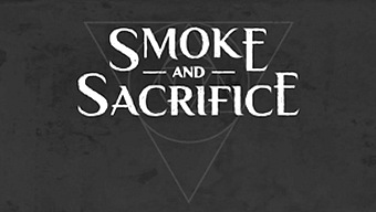 Smoke and Sacrifice: Tráiler de Anuncio