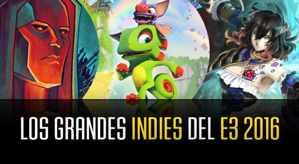Reportaje de E3 2016: Indies y Alternativos