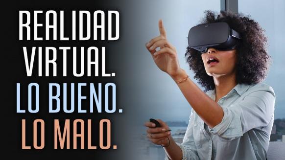 Reportaje de Realidad Virtual. Lo bueno. Lo malo.