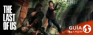 Guía completa de The Last of Us