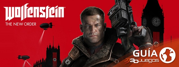 Guía Wolfenstein: The New Order